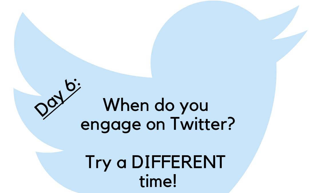 Twitter Challenge: Day 6 – When do you Tweet?