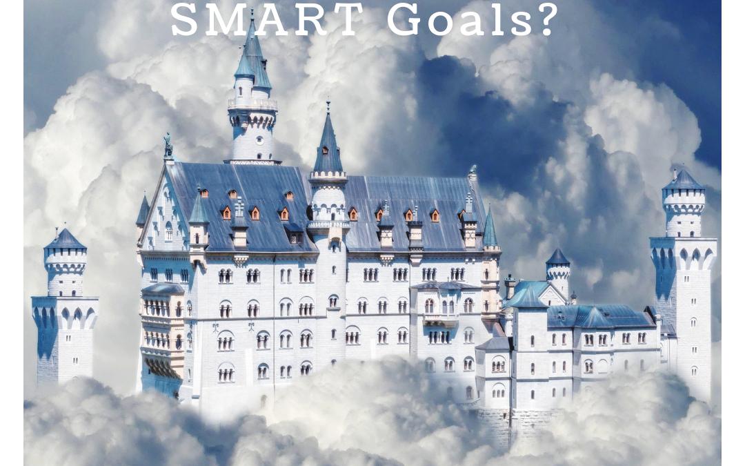 Challenges to SMART Goals